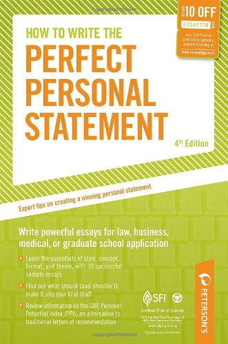 9780768928167: How to Write the Perfect Personal Statement: Write Powerful Essays for Law, Business, Medical, or Graduate School Application (Peterson's How to Write the Perfect Personal Statement)