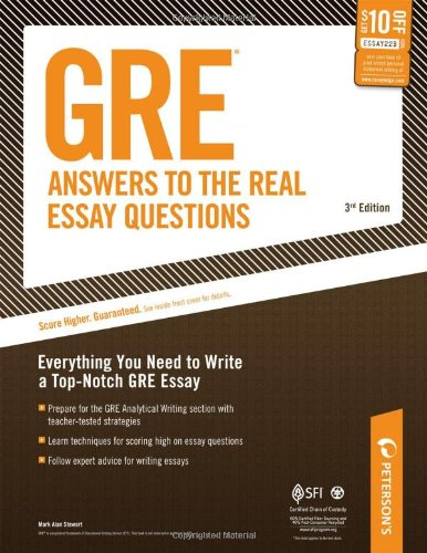 GRE: Answers to the Real Essay Questions: Everything You Need to Write a Top-Notch GRE Essay (...