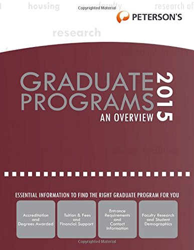 Graduate & Professional Programs: An Overview 2015 (Peterson's Graduate & Professional...