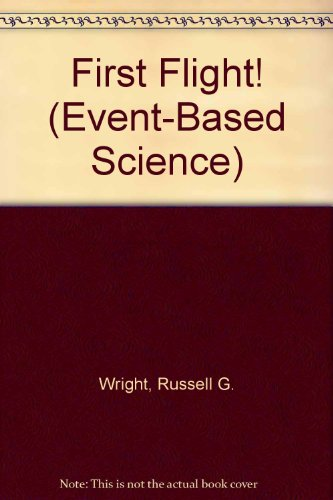9780769000251: First Flight Student Edition (Event-Based Science)