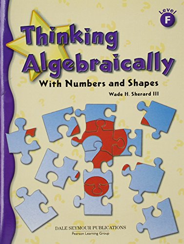 9780769028293: Thinking Algebraically with Numbers & Shapes, Level F (Student Activity Book)