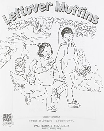 BIG MATH LITTLE KIDS KINDERGARTEN STUDENT BOOK 5 LEFTOVER MUFFINS 5: PACK 2003 (Big Math for Little Kids) (0769030408) by DALE SEYMOUR PUBLICATIONS