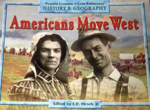 9780769050195: AMERICANS MOVE WEST, PUPIL EDITION, GRADE 2 (Pearson Learning; Core Knowledge: History & Geography)