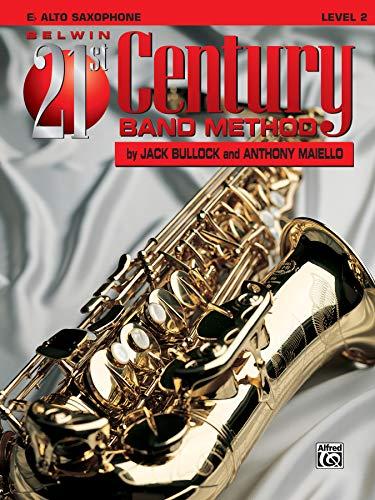 9780769201122: Belwin 21st Century Band Method, Level 2: E-flat Alto Saxophone