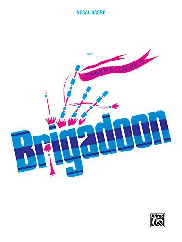 9780769202228: Lerner & Loewe's Brigadoon: Vocal Score