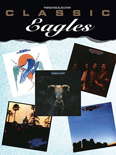 Classic Eagles: Piano/Vocal/Guitar: Eagles