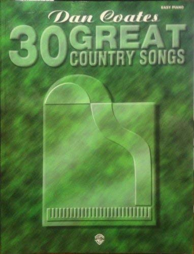 Dan Coates 30 Great Country Songs: Coates, Dan