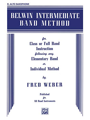 Belwin Intermediate Band Method: E-flat Alto Saxophone: Fred Weber