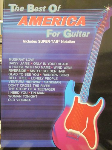 The Best of America for Guitar: Includes Super TAB Notation [Sheet music] by .: America