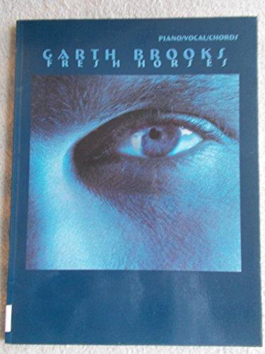 Garth Brooks -- Fresh Horses: Piano/Vocal/Chords: Garth Brooks