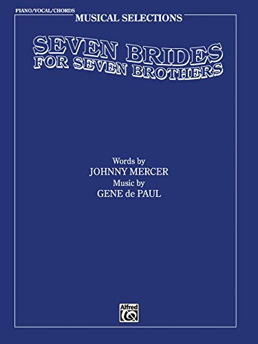 9780769204826: Seven Brides for Seven Brothers (Movie Selections): Piano/Vocal/Chords (Musical Selections)