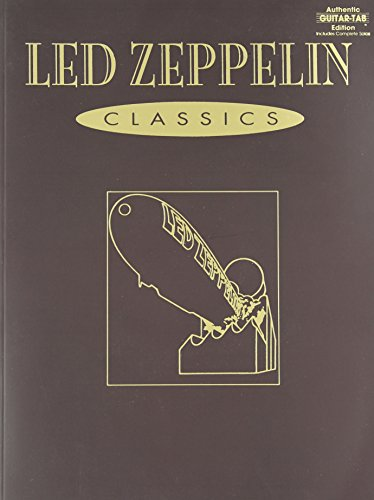 9780769205601: Led Zeppelin -- Classics: Authentic Guitar TAB (Authentic Guitar-Tab Editions)