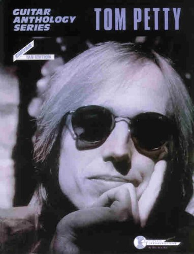 Tom Petty -- Guitar Anthology: Guitar/TAB/Vocal (Guitar Anthology Series) (0769206506) by Tom Petty