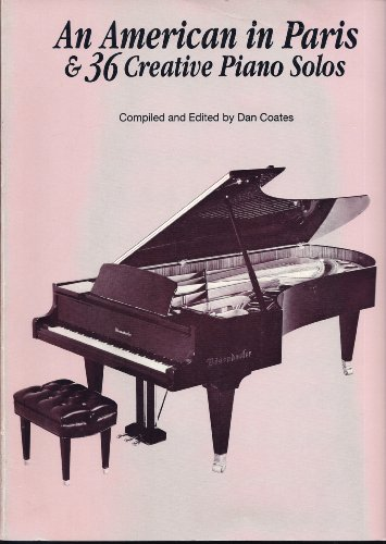 9780769206592: An American in Paris & 36 Creative Piano Solos