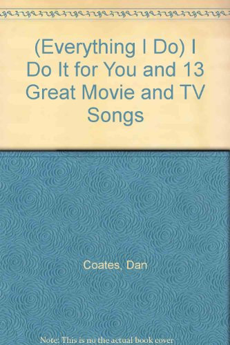 9780769206837: (Everything I Do) I Do It for You and 13 Great Movie and TV Songs