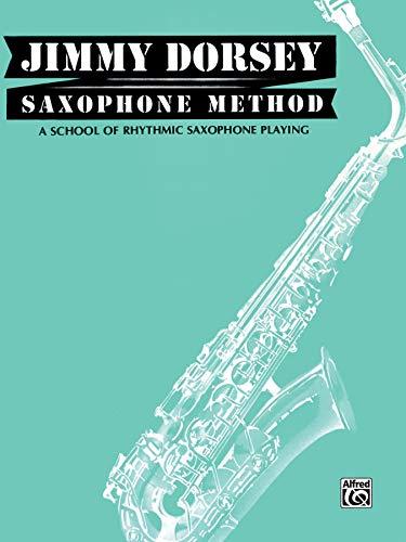 9780769207452: Jimmy Dorsey Saxophone Method (Tenor Saxophone): A School of Rhythmic Saxophone Playing