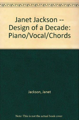 9780769207520: Janet Jackson -- Design of a Decade: Piano/Vocal/Chords