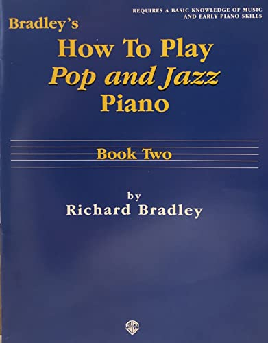 9780769209074: Bradley's How to Play Pop and Jazz Piano, Book Two