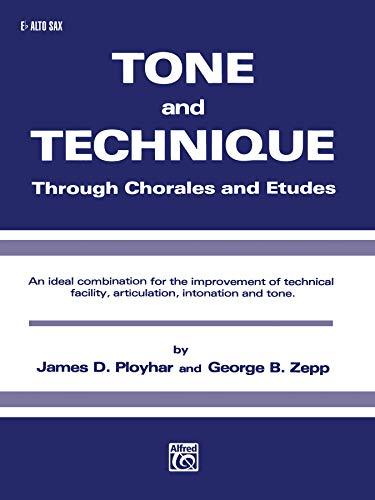 Tone and Technique Alto Sax: James D. Ployhar