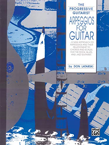 9780769209562: Arpeggios for Guitar: A New Approach to Arpeggios and Their Relationship to Chords and Scales, for Rock, Blues, and Jazz Guitarists
