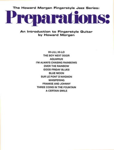 9780769209623: Preparations: An Introduction to Fingerstyle Playing (The Howard Morgen Fingerstyle Jazz Series)