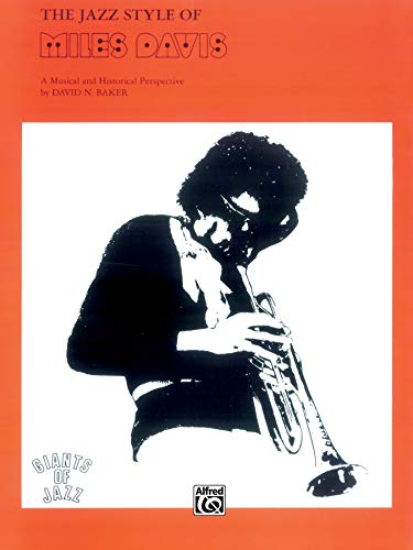 9780769209821: The Jazz Style of Miles Davis: A Musical and Historical Perspective (Giants of Jazz)