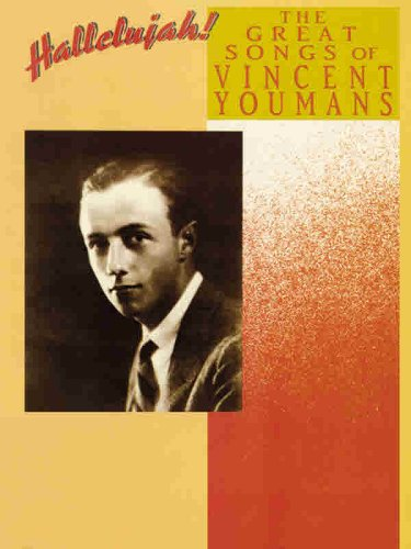 Hallelujah -- The Great Songs of Vincent Youmans: Piano/Vocal/Chords: Youmans, Vincent