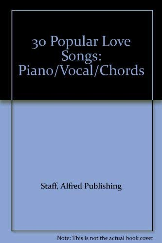 30 Popular Love Songs by: Alfred Publishing