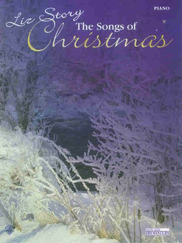 The Songs of Christmas: Piano Arrangements: Liz Story