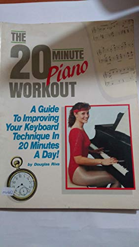 9780769212432: The 20-Minute Piano Workout