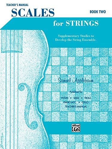 Scales for Strings, Bk 2: Teacher s: Samuel Applebaum