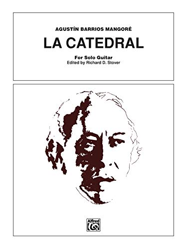 La Catedral: For Solo Guitar (Paperback): Agustin Barrios Mangore,