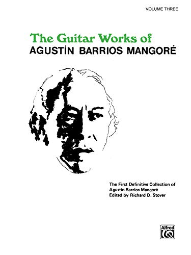 9780769212814: The Guitar Works of Agustin Barrios Mangore: 3