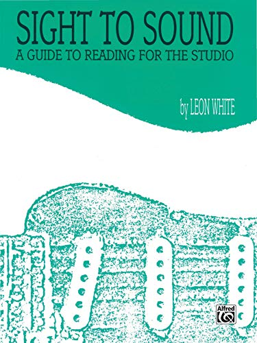9780769212838: Leon White: Sight to Sound a Guide to Reading for the Studio