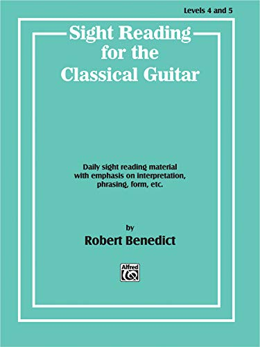 9780769212852: Sight Reading for the Classical Guitar, Level IV-V: Daily Sight Reading Material with Emphasis on Interpretation, Phrasing, Form, and More