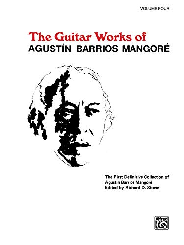 9780769212920: The Guitar Works of Agustin Barrios Mangore: 4