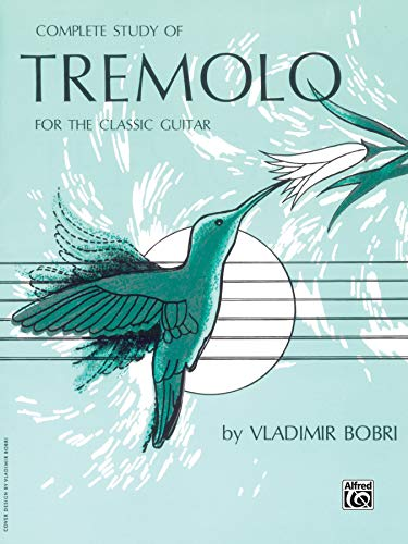 9780769212951: Complete Study of Tremolo for the Classic Guitar