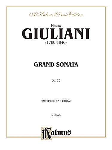"Grand Sonata, Op. 25"" (Kalmus Edition): Mauro Giuliani"