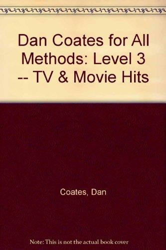 9780769213644: Dan Coates for All Methods: Level 3 -- TV & Movie Hits