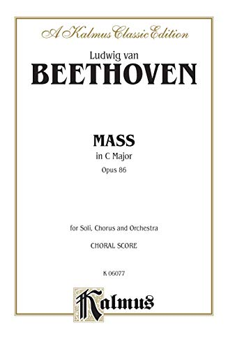 9780769213996: Mass in C Major, Op. 86: SATB with SATB Soli (Orch.) (Latin Language Edition), Vocal Score (Kalmus Edition) (Latin Edition)