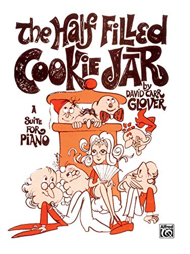 9780769214306: Half-Filled Cookie Jar: A Suite for Piano (David Carr Glover Piano Library)