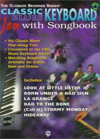 Ultimate Beginner Keyboard Jam with Songbook: Classic Blues (Book & CD) (The Ultimate Beginner ...
