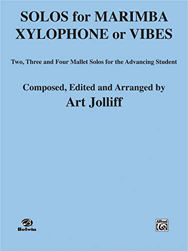 9780769214894: Solos for Marimba, Xylophone or Vibes: Two, Three, and Four Mallet Solos for the Advancing Student