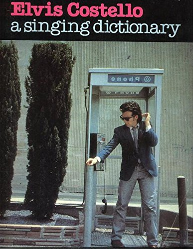 9780769215051: Elvis Costello -- A Singing Dictionary