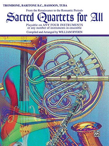 9780769216461: Sacred Quartets for All (from the Renaissance to the Romantic Periods): Trombone, Baritone B.C., Bassoon, Tuba (Sacred Instrumental Ensembles for All Instrumental Series)
