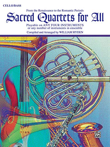9780769216492: Sacred Quartets for All (from the Renaissance to the Romantic Periods): Cello/Bass (Sacred Instrumental Ensembles for All Instrumental Series)