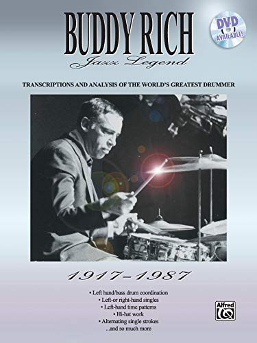 9780769216904: Buddy Rich -- Jazz Legend (1917-1987): Transcriptions and Analysis of the World's Greatest Drummer