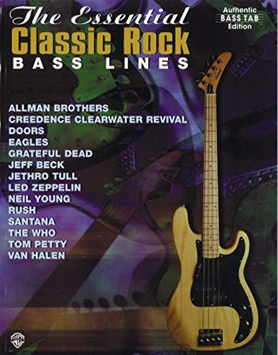 The Essential Classic Rock Bass Lines: Authentic Bass-Tab Edition