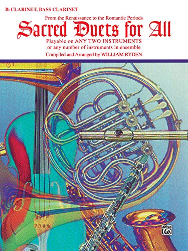 9780769217376: Sacred Duets for All (From the Renaissance to the Romantic Periods): B-flat Clarinet, Bass Clarinet (Sacred Instrumental Ensembles for All)