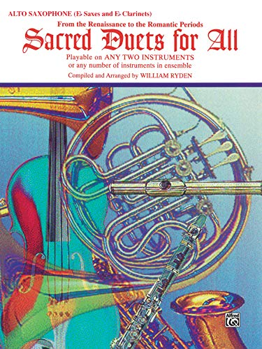 9780769217383: Sacred Duets for All (from the Renaissance to the Romantic Periods): Alto Saxophone (E-Flat Saxes & E-Flat Clarinets) (Sacred Instrumental Ensembles for All)